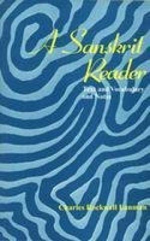 A Sanskrit Reader: Text And Vocabulary And Notes (Paperback): Charles Rockwell Lanman