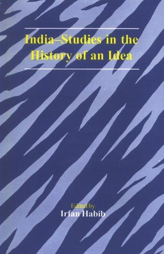 India-Studies in the History of an Idea: Irfan Habib