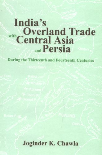 India's Overland Trade with Central Asia and: Chawla Joginder K.