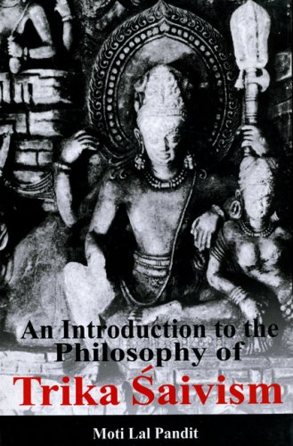 An Introduction To The Philosophy Of Trika Saivism: Moti Lal Pandit