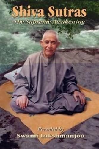 Siva Sutras: The Supreme Awakening: Swami Lakshmanjoo