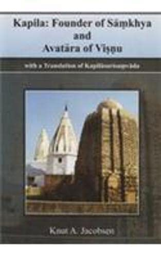 Kapila: Founder of Samkhya & Avatara of Visnu With A Translation of Kapilasurisamvada (8121511941) by Knut A. Jacobsen
