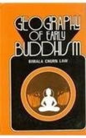 Geography Of Early Buddhism: Bimala Churn Law