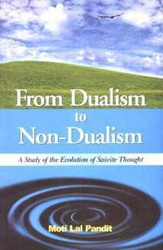 From Dualism To Non-Dualism: A Study Of The Evolution Of Saivite Thought: Moti Lal Pandit