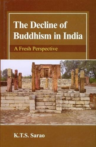 The Decline of Buddhism in India: A Fresh Perspective