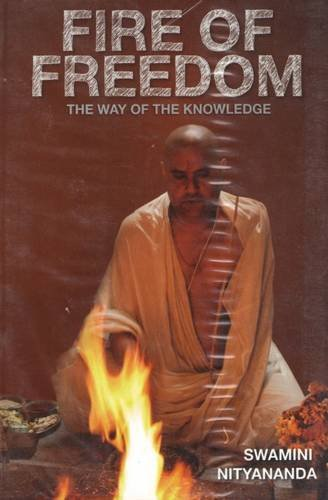 Fire of Freedom: The Way of the Knowledge: Swamini Nityananda