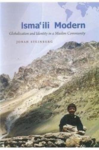 Isma?ili Modern: Globalization and Identity in a Muslim Community: Jonah Steinberg