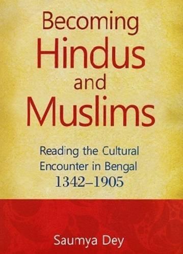Becoming Hindus and Muslims: Saumya Dey