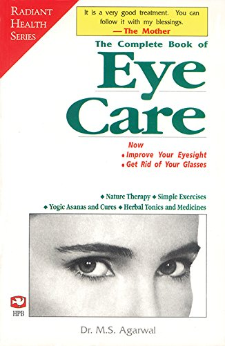 9788121606387: The Complete Book of Eye Care Improve Your Eyesight and Get Rid of Your Glasses