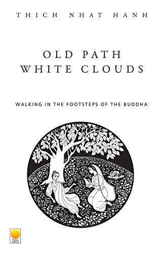 9788121606752: Old Path, White Clouds: Walking in the Footsteps of the Buddha
