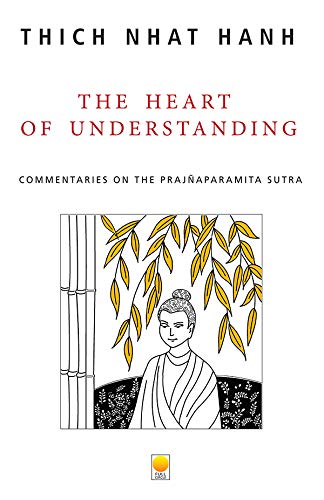 The Heart of Understanding: Commentaries on the Prajnaparamita Sutra