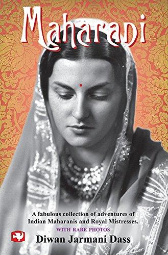 Maharani: A Fabulous Collection of Adventures of Indian Maharanis and Royal Mistresses: Diwan ...