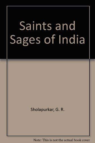 Saints and Sages of India: Sholapurkar, G.R.