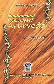 The Fundamental Principles of Ayurveda: Part I: Dr C. Dwarakanath