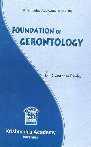 Foundation of Gerontology: Prof. Dr Gyanendra Pandey