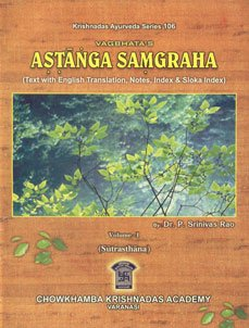 Vagbhata's Astanga Samgraha (Text with English Translation, notes, index and Sloka index), 2 ...
