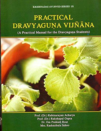 9788121803670: Practical Dravyaguna Vijnana (A Practical Mannual for the Dravyaguna Students)