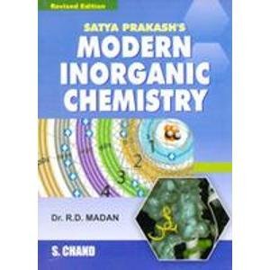 Modern Inorganic Chemistry, (Revised Edition): Dr. R.D. Madan