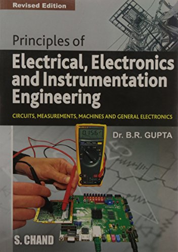 Principles of Electrical, Electronics, and Instrumentation Engineering: Dr. B.R. Gupta