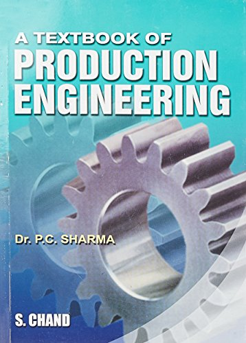 A Textbook Of Production Engineering: Sharma
