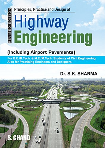 PRINCIPLES PRACTICE AND DESIGN OF HIGHWAY ENGINEERING: A.K.SHARMA,