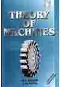 Theory of Machines: A Text Book for: Gupta, J.K., Khurmi,