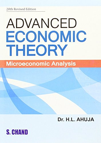 Advanced Economic Theory: H. L Ahuja