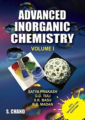 Advanced Inorganic Chemistry, Volume 1: G.D. Tuli,R.D. Madan,S.K. Basu,Satya Prakash