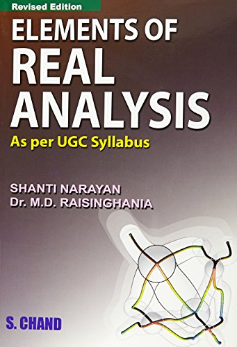 Elements of Real Analysis, (Revised Edition): M.D. Raisinghania,Shanti Narayan