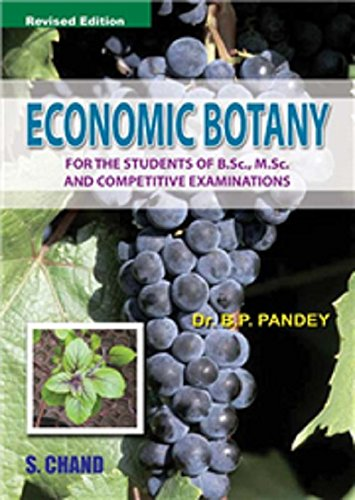 Economic Botany, (Revised Edition): Dr B.P. Pandey