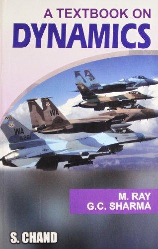 A Textbook on Dynamics: Ray M. Sharma
