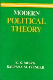 Modern Political Theory: K.K. Misra,Kalpana M.