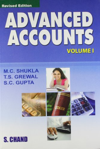 Advanced Accounts, Volume 1, (Revised Edition): M.C. Shukla,S.C. Gupta,T.S.