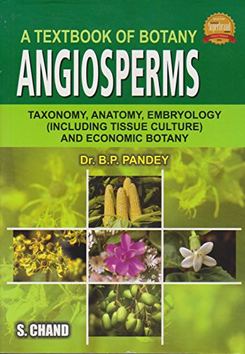 A TEXT BOOK OF BOTANY AND ANGIOSPERMS: B.P.PANDEY