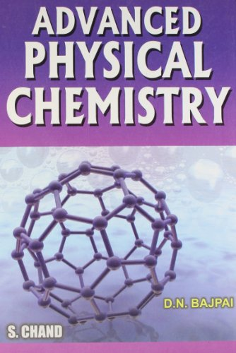 Advanced Physical Chemistry: N. Bajpai