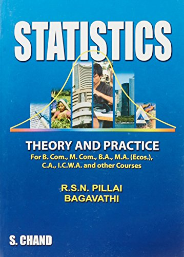 Statistics - Theory and Practice: Pillai, R.S.N., Bagavathi,