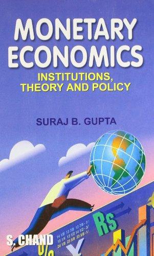 Monetary Economics: Institutions, Theory and Policy: Suraj B. Gupta
