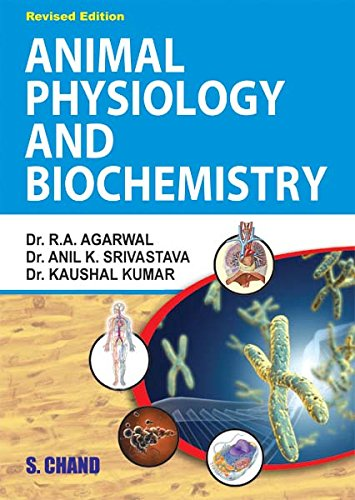 Animal Physiology and Biochemistry, (Revised Edition): Dr. R.A. Agarwal,Dr. A.K. Srivastava,Dr. ...