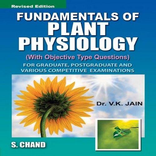 FUNDAMENTALS OF PLANT PHYSIOLOGY: JAIN