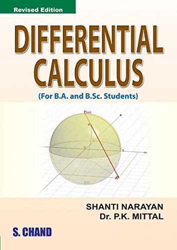 Differential Calculus, (Revised Edition): Dr. P.K. Mittal,Shanti Narayan