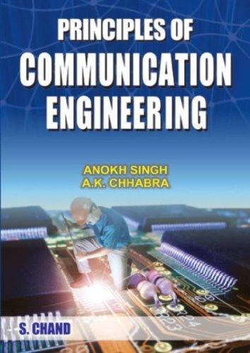 Principles of Communication Engineering: A.K. Chhabra,Anokh Singh