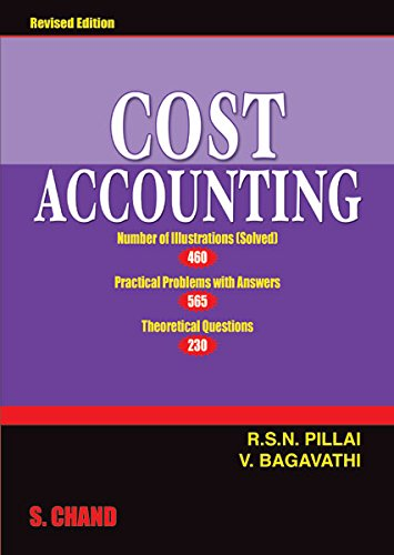 Cost Accounting, (Revised Edition): Bagavathi,R.S.N. Pillai