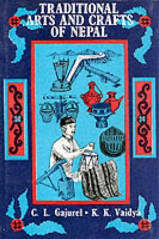 Traditional Arts and Crafts of Nepal: K.K. Vaidya, C.L. Gajurel