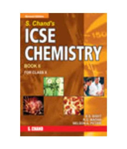 S.CHAND'S ICSE CHEMISTRY X BOOK II: B.S.BISHT,NELSON A PETRIE,