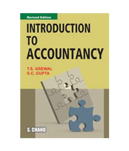 Introduction to Accountancy: S.C. Gupta,T.S. Grewal