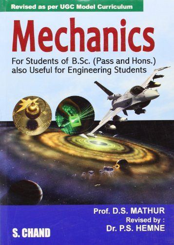 Mechanics, Revised Edition as per UGC Model Curriculum: D.S. Mathur,Dr. P.S. Hemne