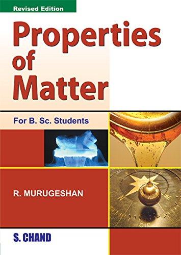 Properties of Matter, (Revised Edition): R. Murugeshan