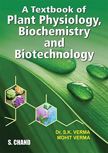 Textbook of Plant Physiology, Biochemistry and Biotechnology: Verma, S., Verma,