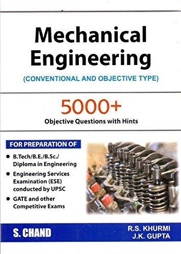 Mechanical Engineering: (Conventional and Objective Type): J.K. Gupta,R.S. Khurmi