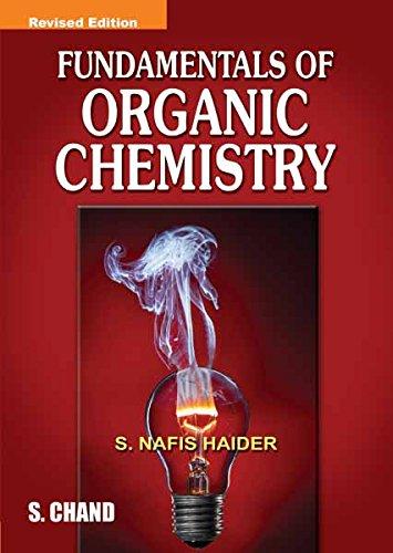 Fundamentals of Organic Chemistry: S. Nafis Haider